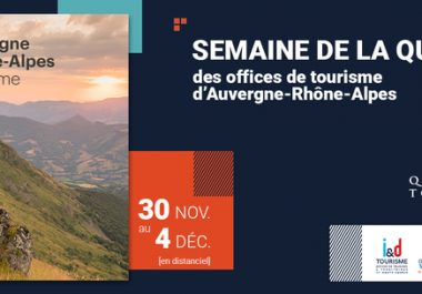 La semaine Qualité Tourisme en Auvergne Rhône Alpes